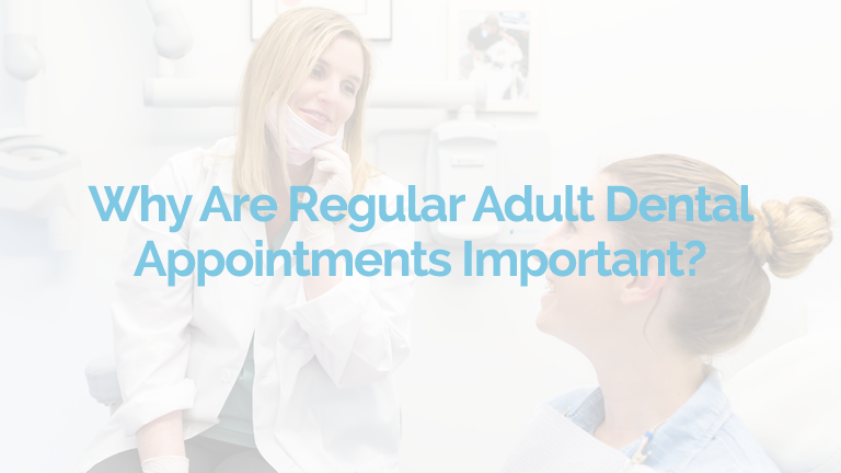 regular adult dental appointments - limoges dental centre - ottawa dentistry